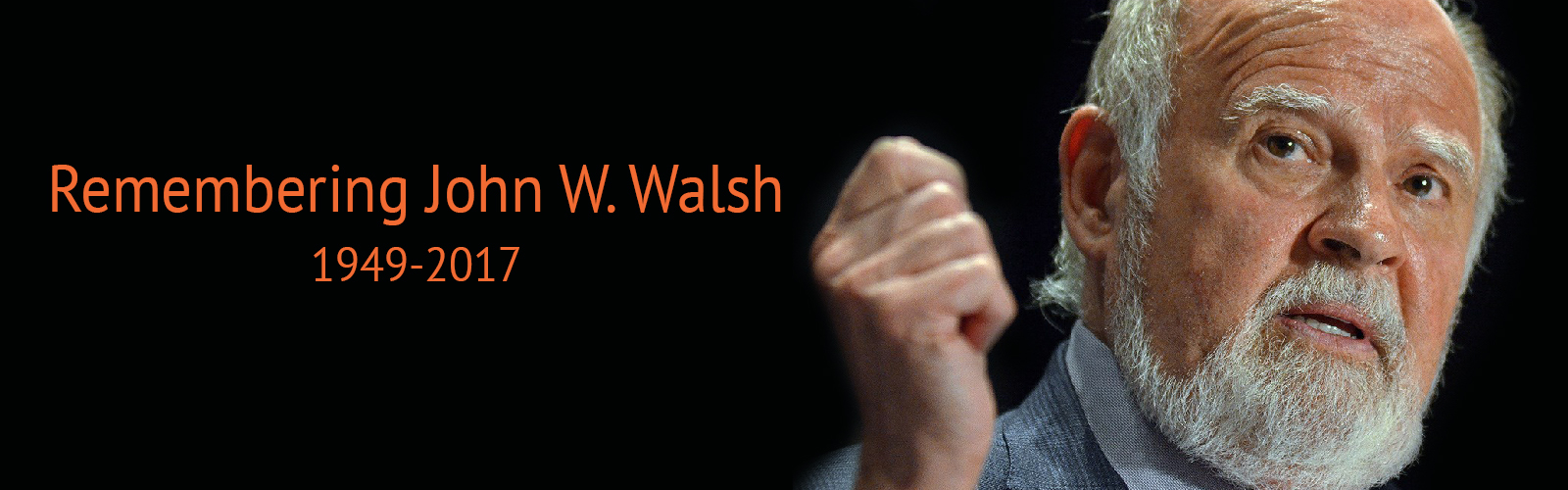 Remembering John Walsh | About the Founder