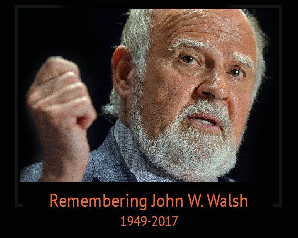Remembering John W. Walsh